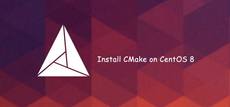 How to install CMake on CentOS 8