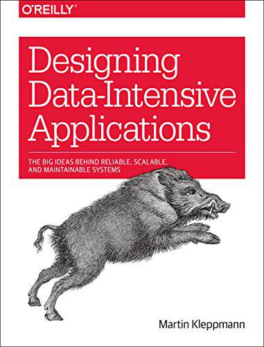 Design data-intensive applications: the big idea behind reliable, scalable and maintainable systems