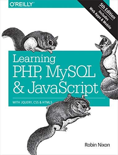 Learn PHP, MySQL and JavaScript: use jQuery, CSS and HTML5 (learn PHP, MYSQL, Javascript, CSS and HTML5)