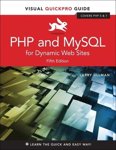 PHP and MySQL for dynamic websites: Visual QuickPro guide