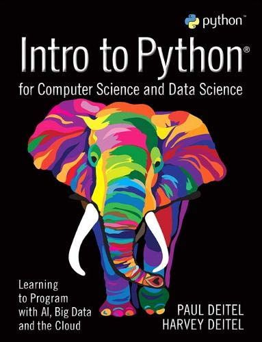 Introduction to Python for Computer Science and Data Science: Learn to program with AI, big data and the cloud
