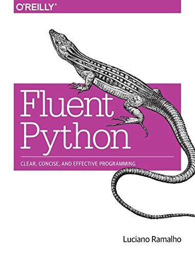 Fluent Python: clear, concise and effective programming