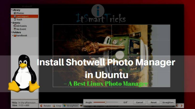 How to Install Shotwell Photo Manager in Ubuntu – A Best Linux Photo Manager