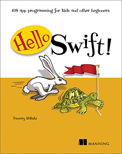 Hello Swift!: iOS app programming for kids and other beginners